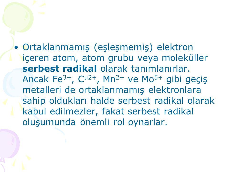 Ortaklanmamış (eşleşmemiş) elektron içeren atom, atom grubu veya moleküller serbest radikal olarak tanımlanırlar.