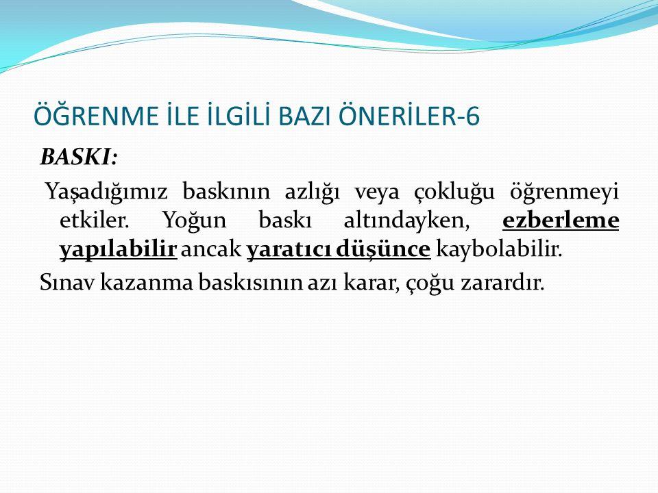 ÖĞRENME İLE İLGİLİ BAZI ÖNERİLER-6
