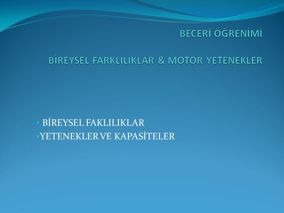 BECERİ ÖĞRENİMİ BİREYSEL FARKLILIKLAR & MOTOR YETENEKLER