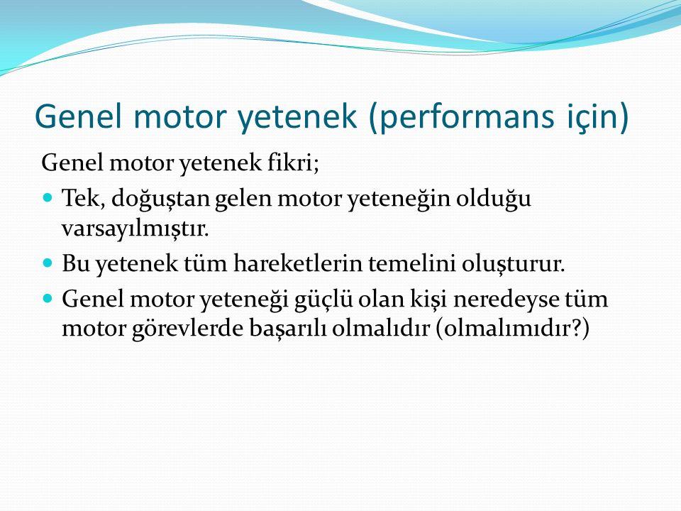 Genel motor yetenek (performans için)