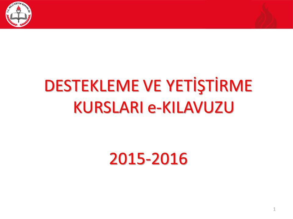 DESTEKLEME VE YETİŞTİRME KURSLARI e-KILAVUZU 2015-2016
