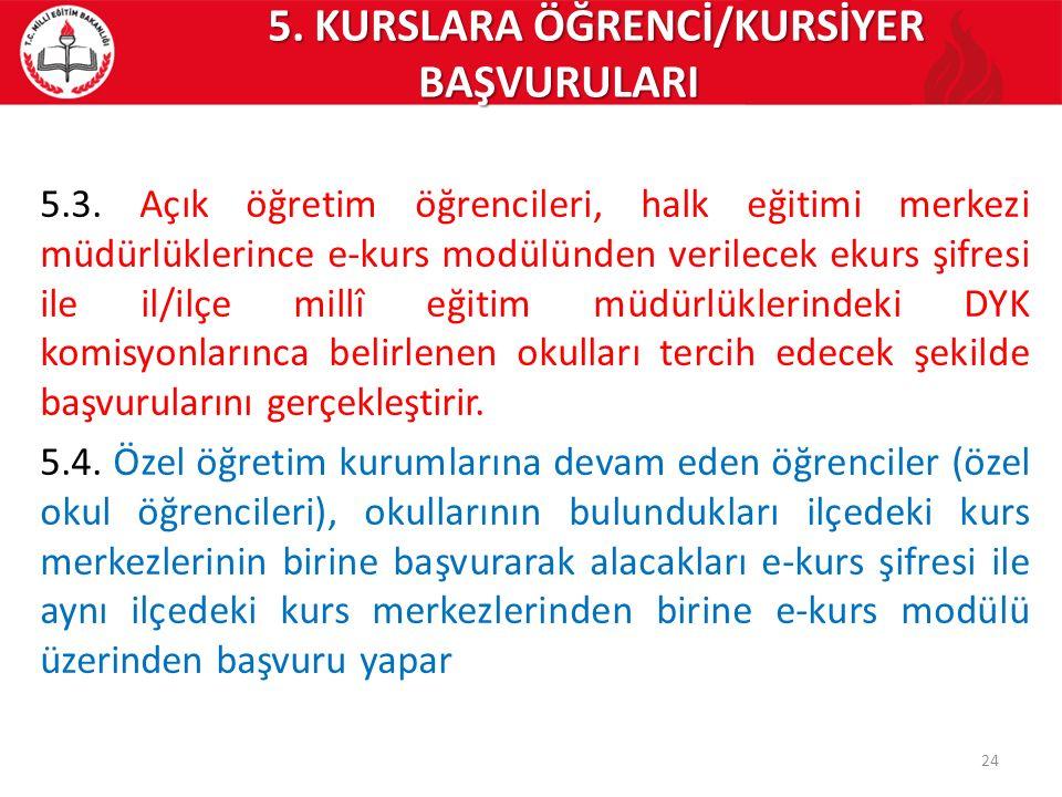 5. KURSLARA ÖĞRENCİ/KURSİYER BAŞVURULARI