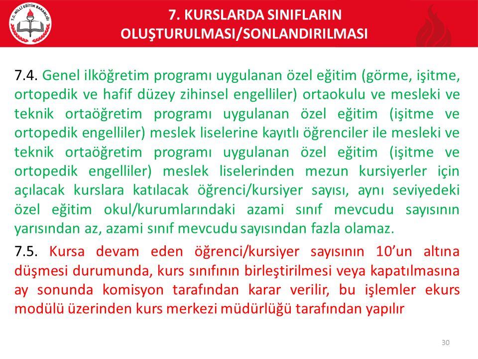 7. KURSLARDA SINIFLARIN OLUŞTURULMASI/SONLANDIRILMASI