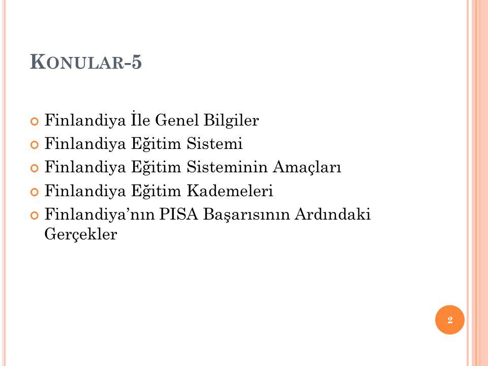 Konular-5 Finlandiya İle Genel Bilgiler Finlandiya Eğitim Sistemi