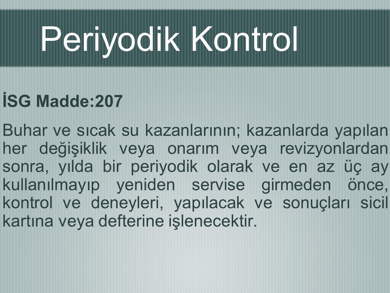 Periyodik Kontrol İSG Madde:207