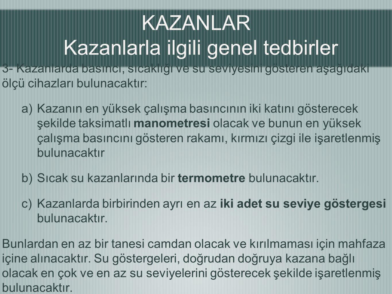 KAZANLAR Kazanlarla ilgili genel tedbirler