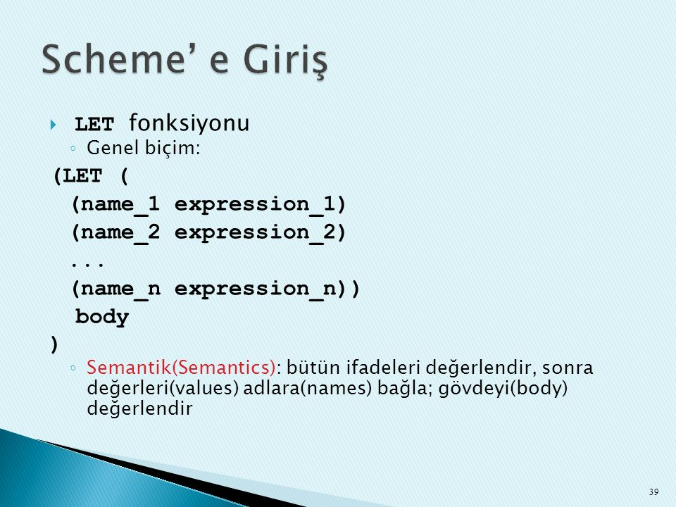 Scheme' e Giriş LET fonksiyonu (LET ( (name_1 expression_1)