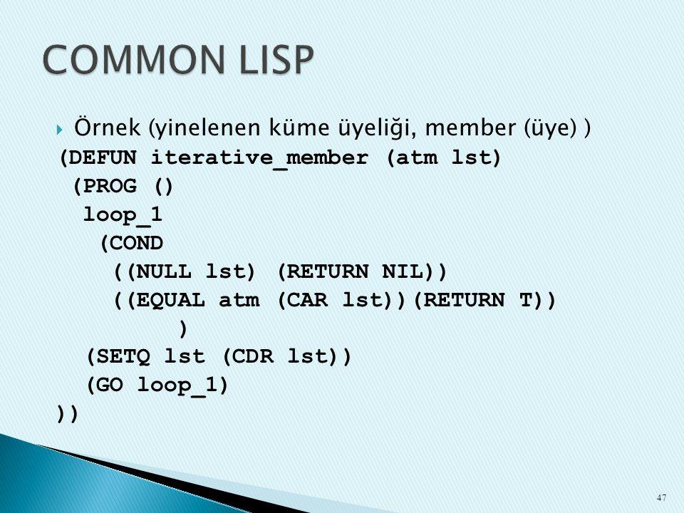 COMMON LISP Örnek (yinelenen küme üyeliği, member (üye) )