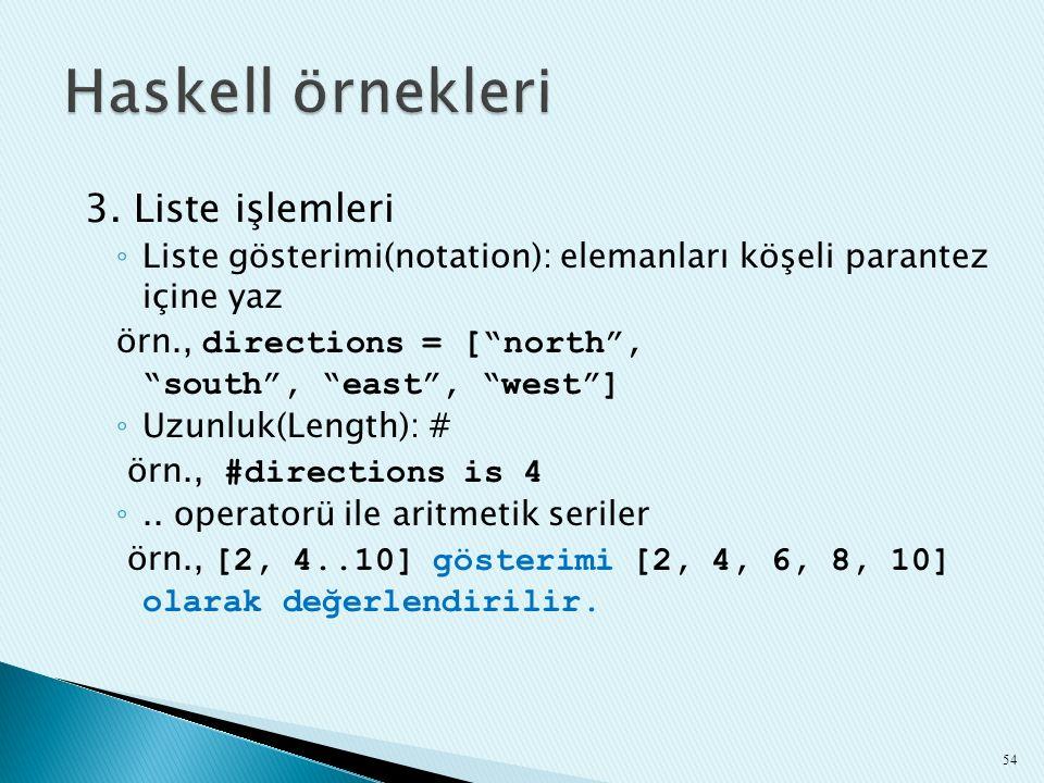 Haskell örnekleri 3. Liste işlemleri