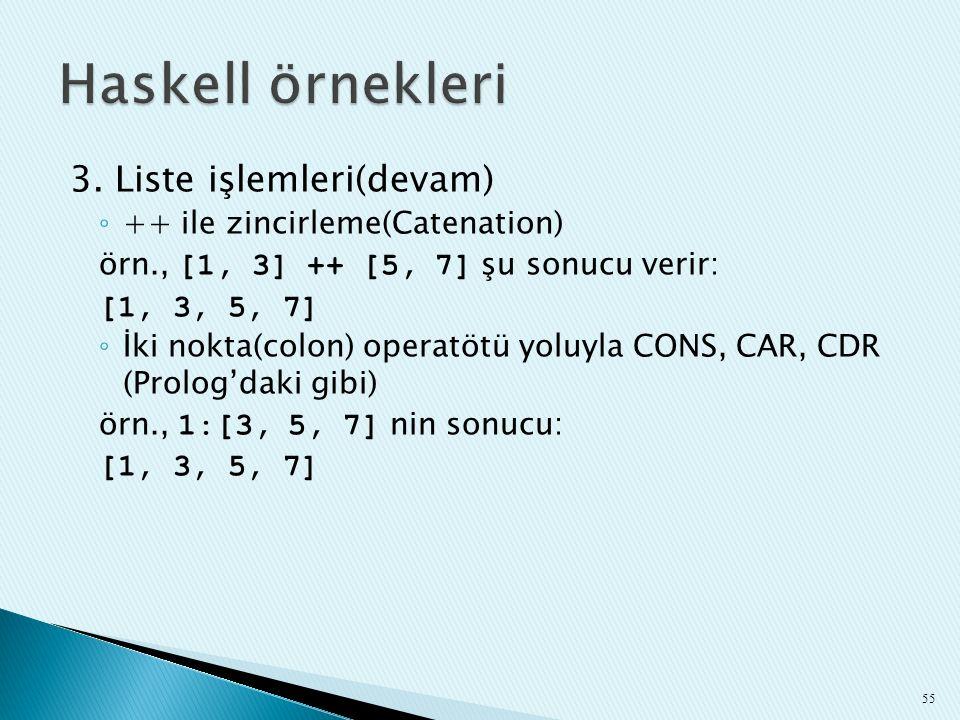 Haskell örnekleri 3. Liste işlemleri(devam)