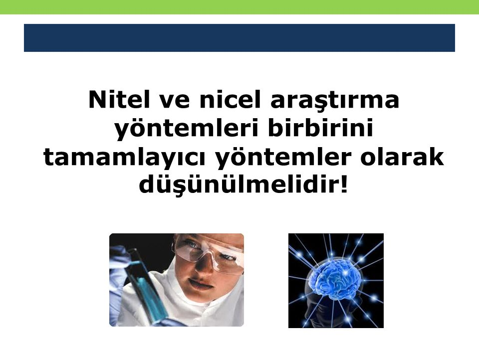 Nitel ve nicel araştırma yöntemleri birbirini