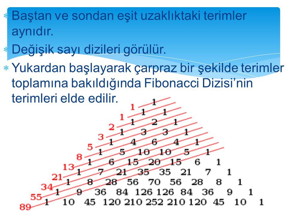 Baştan ve sondan eşit uzaklıktaki terimler aynıdır.