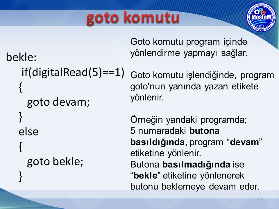 goto komutu bekle: if(digitalRead(5)==1) { goto devam; } else { goto bekle; }