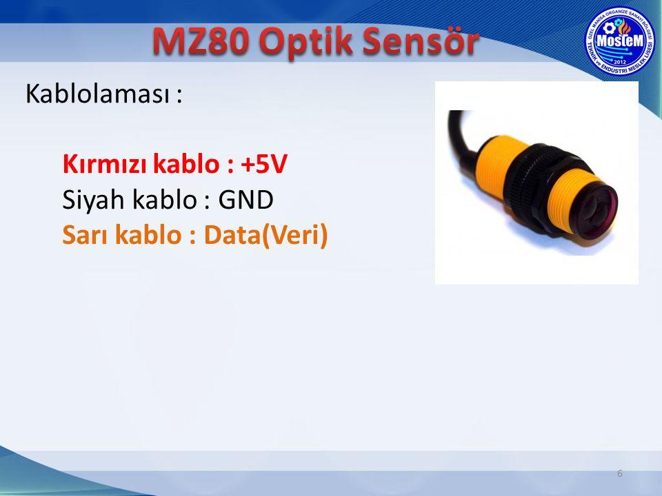 MZ80 Optik Sensör Kablolaması : Kırmızı kablo : +5V Siyah kablo : GND Sarı kablo : Data(Veri)