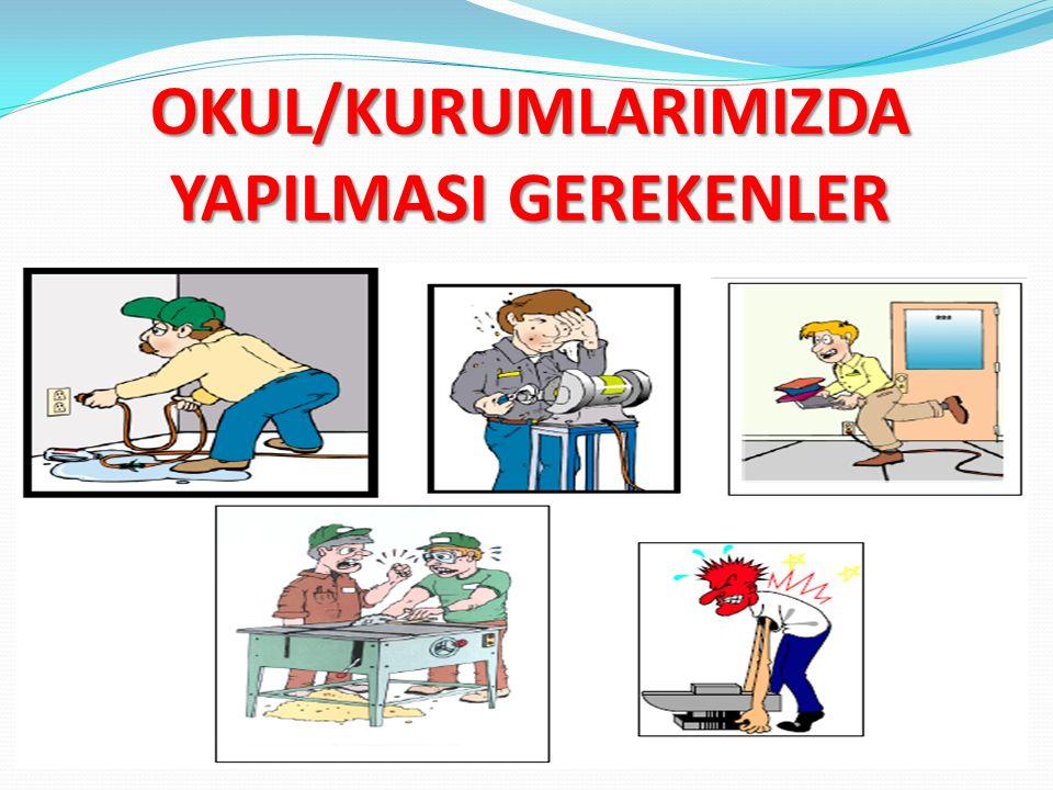 OKUL/KURUMLARIMIZDA YAPILMASI GEREKENLER