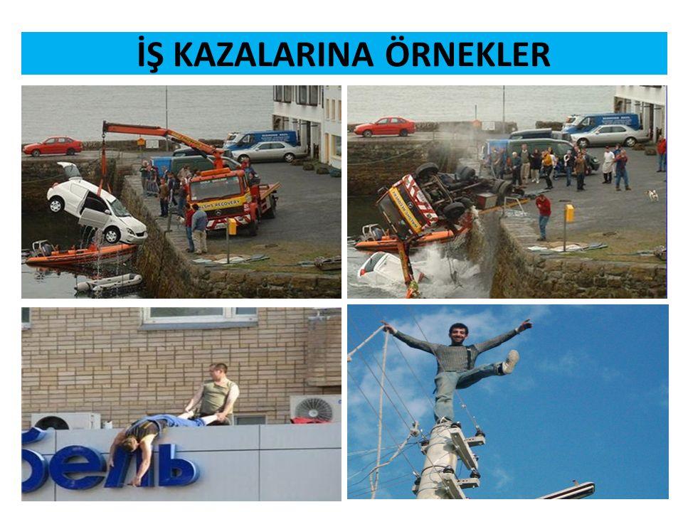 İŞ KAZALARINA ÖRNEKLER