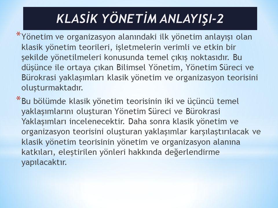 KLASİK YÖNETİM ANLAYIŞI-2