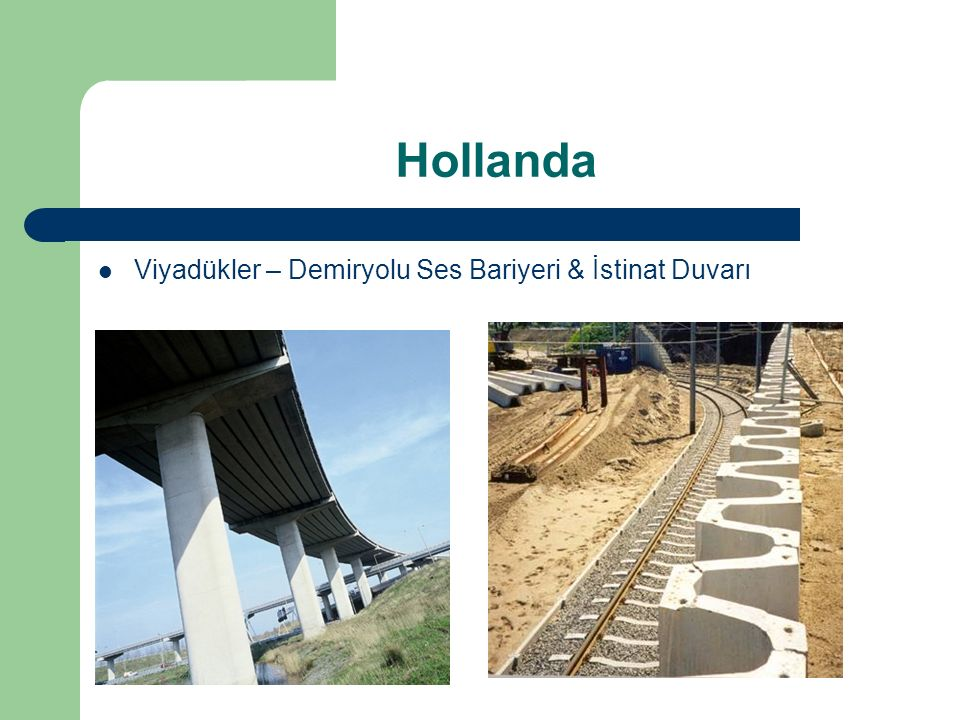 Hollanda Viyadükler – Demiryolu Ses Bariyeri & İstinat Duvarı