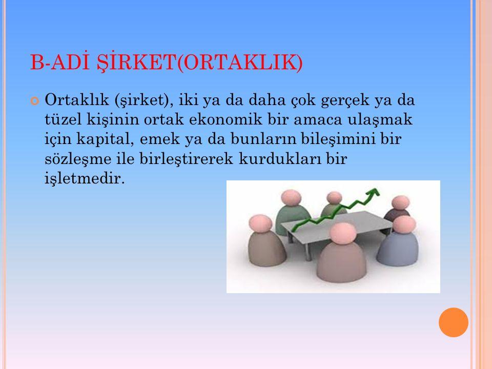 B-ADİ ŞİRKET(ORTAKLIK)