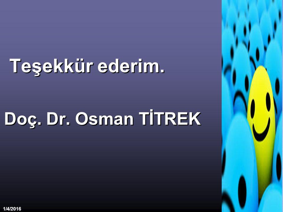 Teşekkür ederim. Doç. Dr. Osman TİTREK 4/26/2017