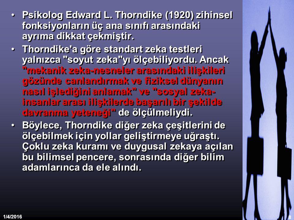 Psikolog Edward L. Thorndike (1920) zihinsel fonksiyonların üç ana sınıfı arasındaki ayrıma dikkat çekmiştir.
