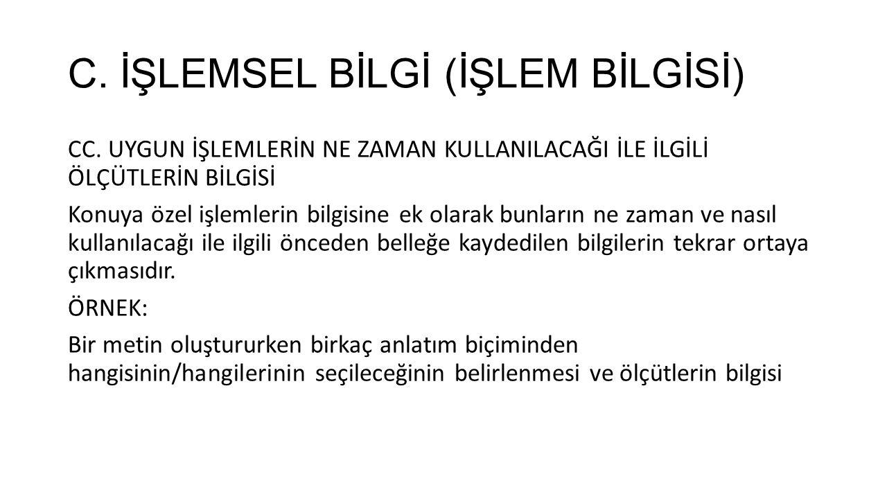 C. İŞLEMSEL BİLGİ (İŞLEM BİLGİSİ)