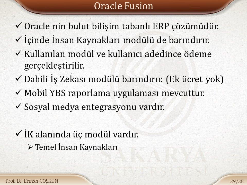 Oracle Fusion Oracle nin bulut bilişim tabanlı ERP çözümüdür.
