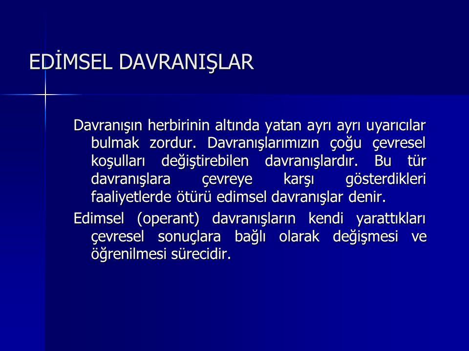 EDİMSEL DAVRANIŞLAR