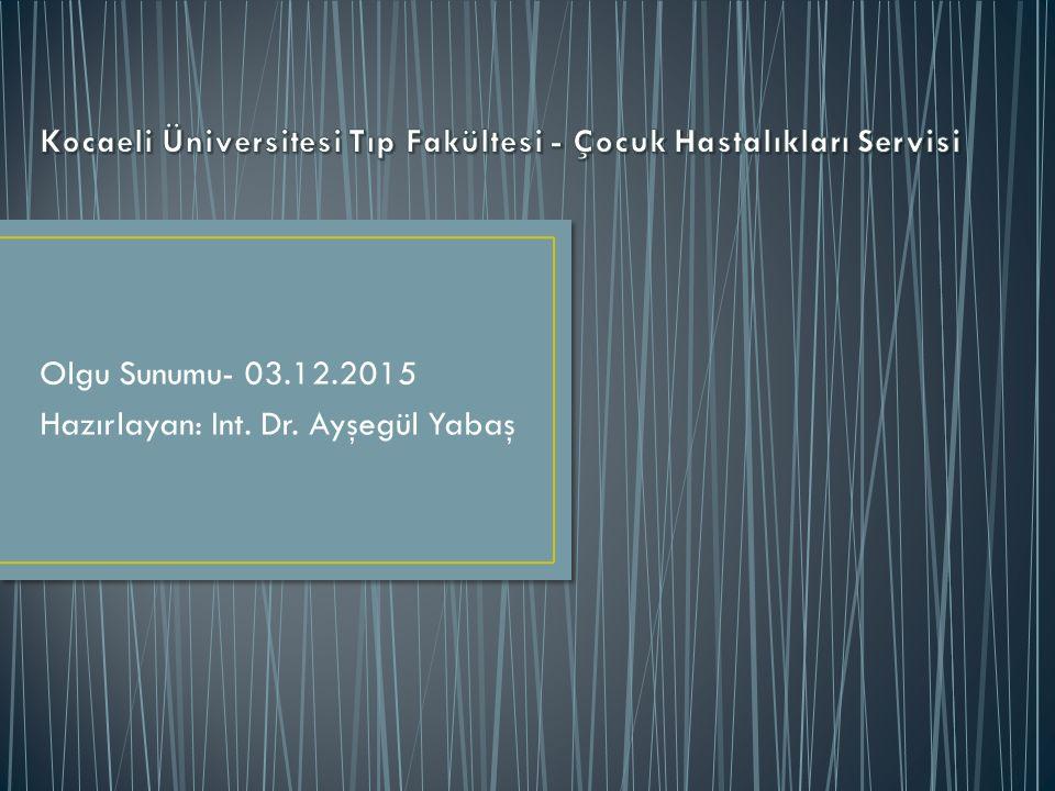 Kocaeli Üniversitesi Tıp Fakültesi - Çocuk Hastalıkları Servisi