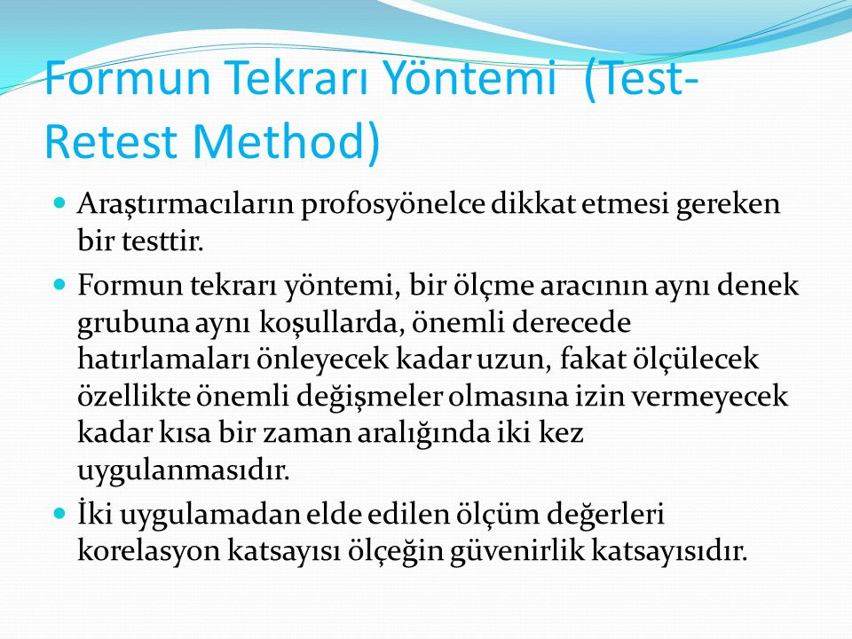 Formun Tekrarı Yöntemi (Test-Retest Method)