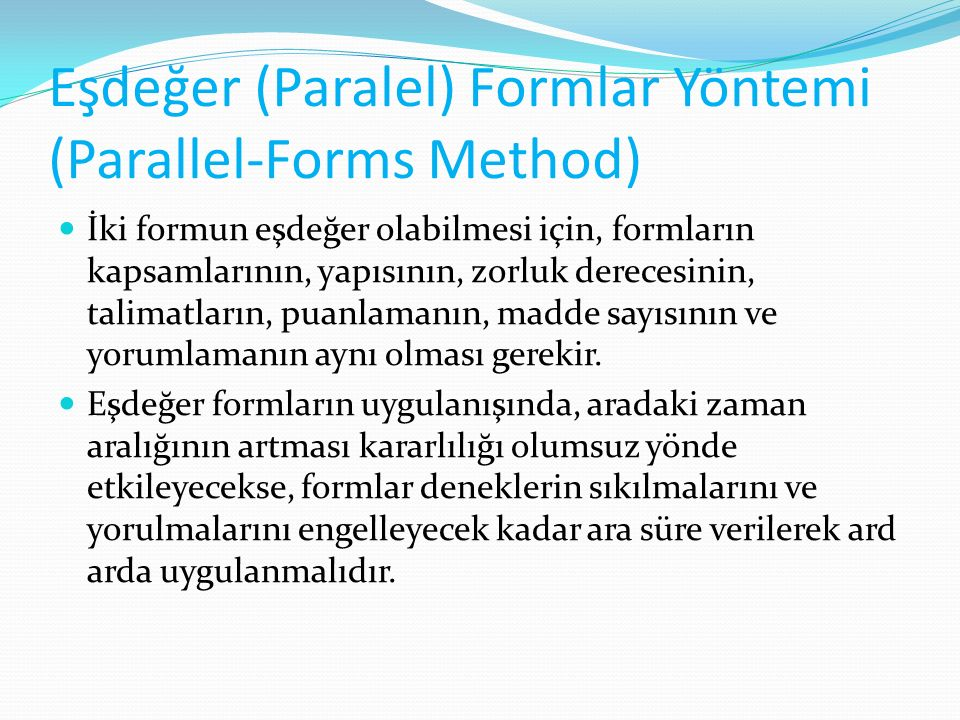 Eşdeğer (Paralel) Formlar Yöntemi (Parallel-Forms Method)