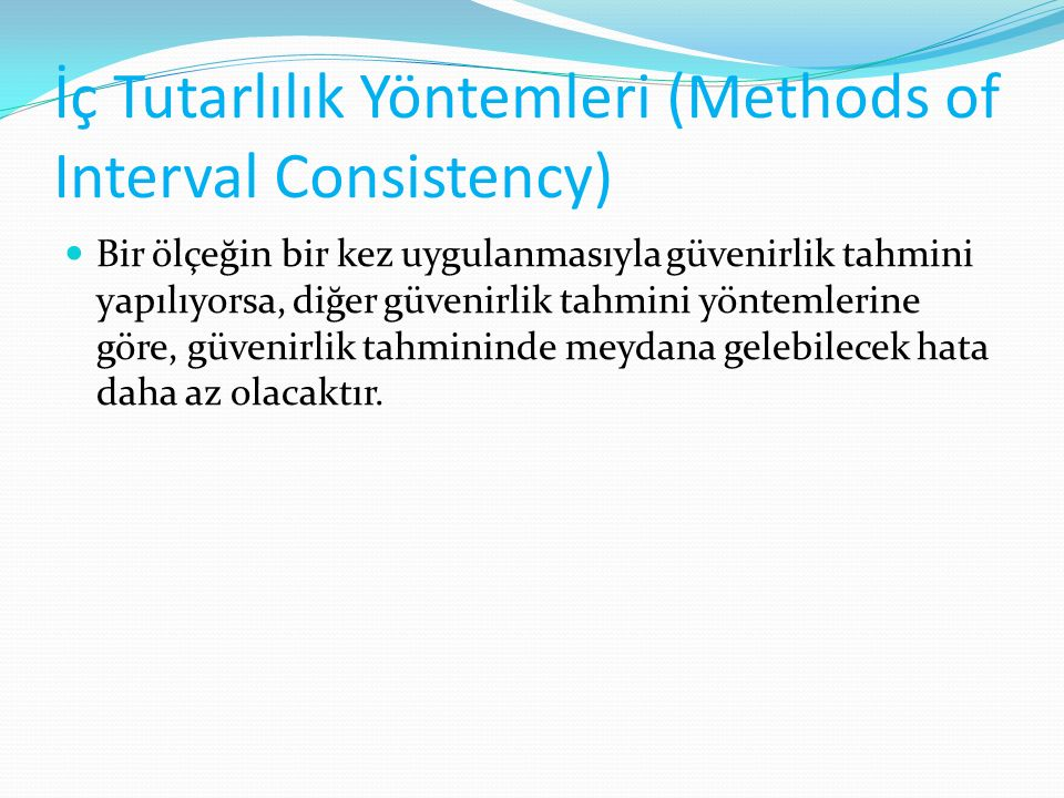 İç Tutarlılık Yöntemleri (Methods of Interval Consistency)