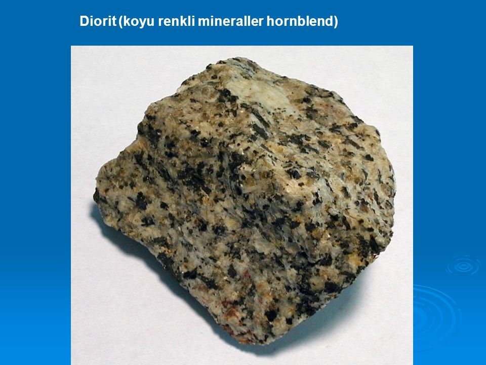 Diorit (koyu renkli mineraller hornblend)