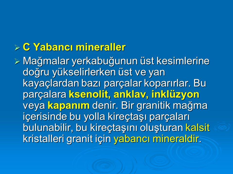 C Yabancı mineraller