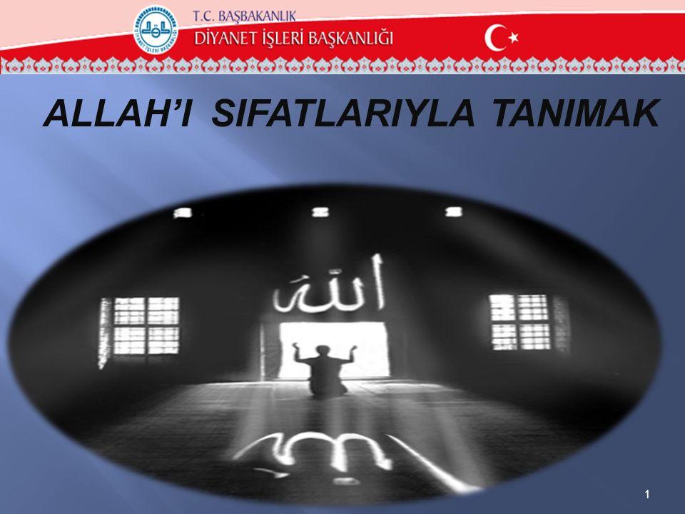 ALLAH'I SIFATLARIYLA TANIMAK