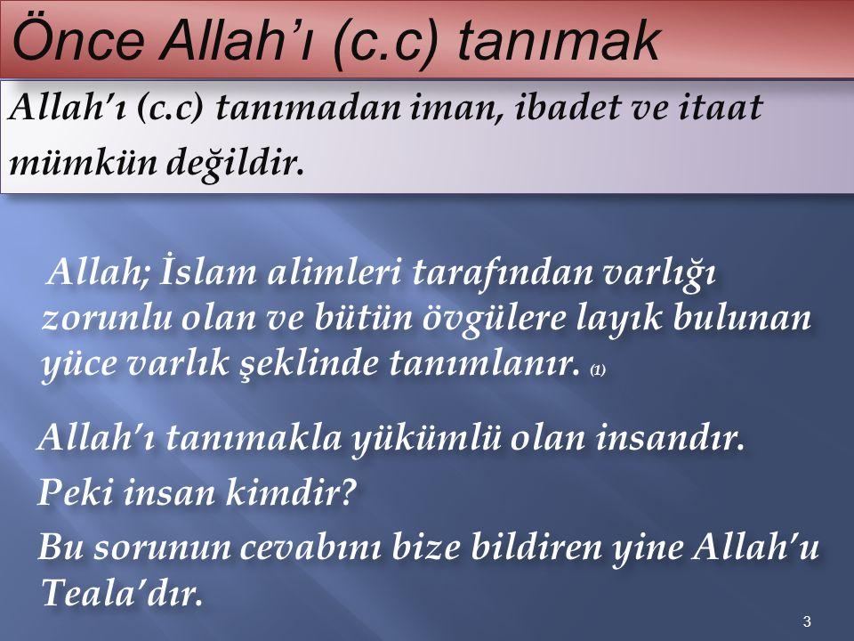 Önce Allah'ı (c.c) tanımak