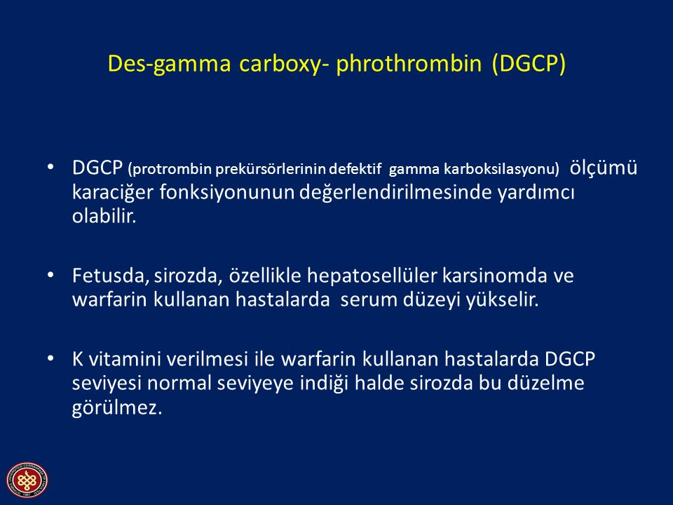 Des-gamma carboxy- phrothrombin (DGCP)