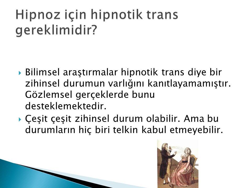 Hipnoz için hipnotik trans gereklimidir