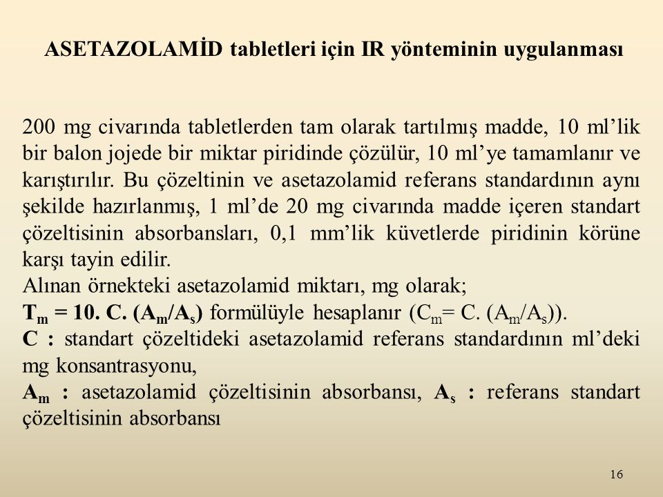 ASETAZOLAMİD tabletleri için IR yönteminin uygulanması