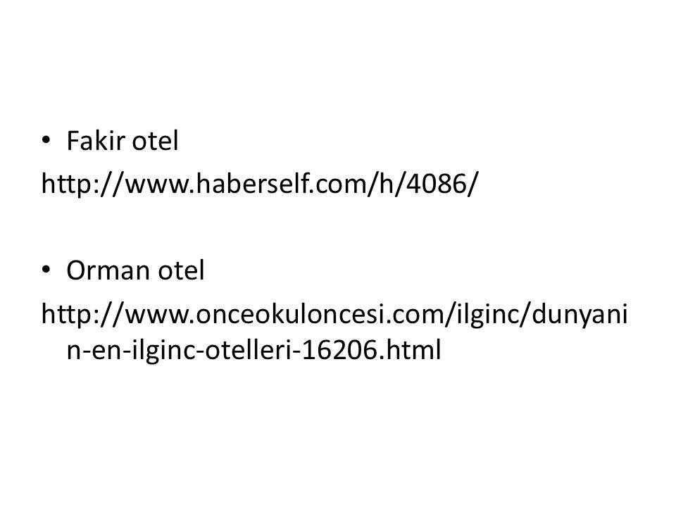 Fakir otel http://www.haberself.com/h/4086/ Orman otel.