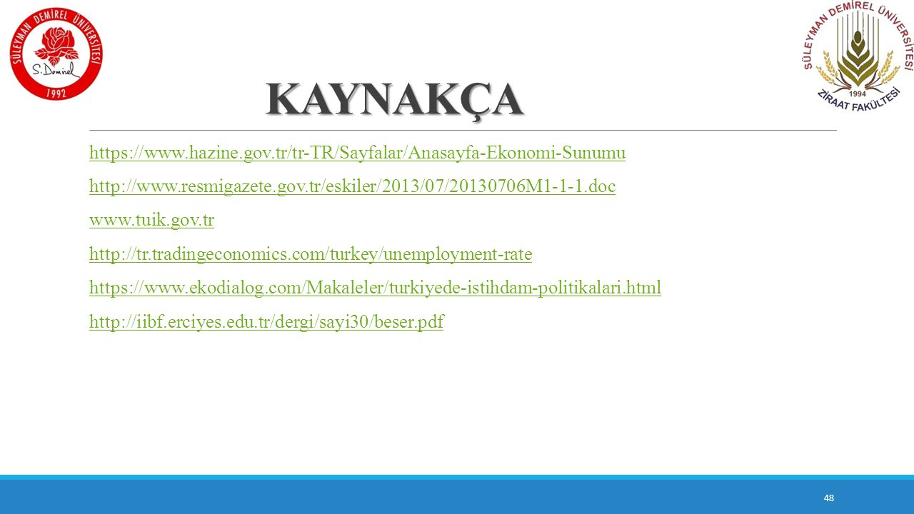 KAYNAKÇA https://www.hazine.gov.tr/tr-TR/Sayfalar/Anasayfa-Ekonomi-Sunumu. http://www.resmigazete.gov.tr/eskiler/2013/07/20130706M1-1-1.doc.