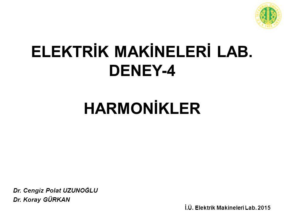 ELEKTRİK MAKİNELERİ LAB. DENEY-4 HARMONİKLER