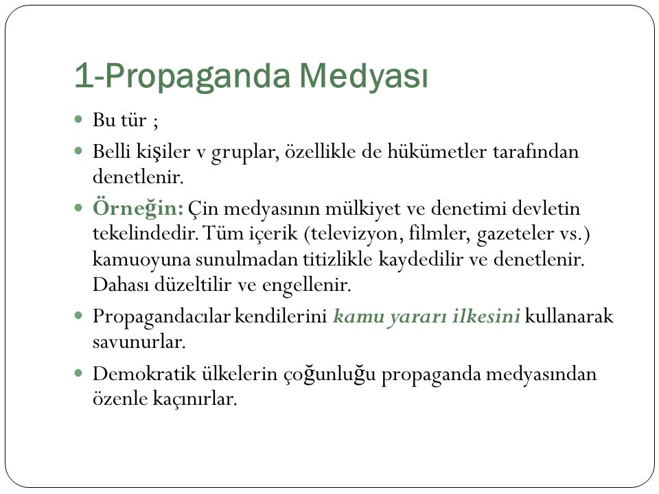 1-Propaganda Medyası Bu tür ;