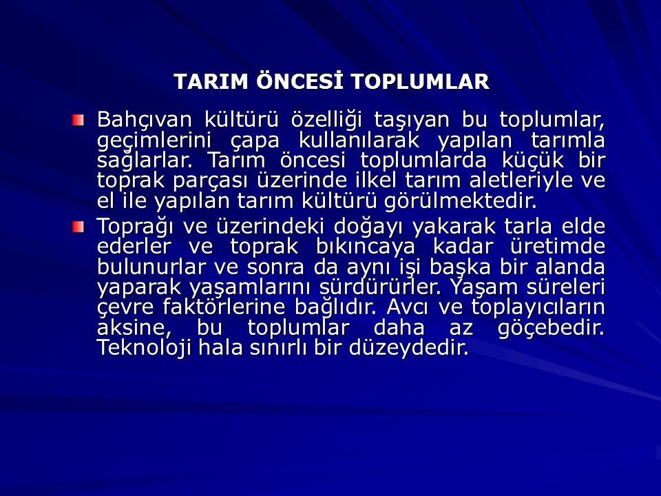 TARIM ÖNCESİ TOPLUMLAR