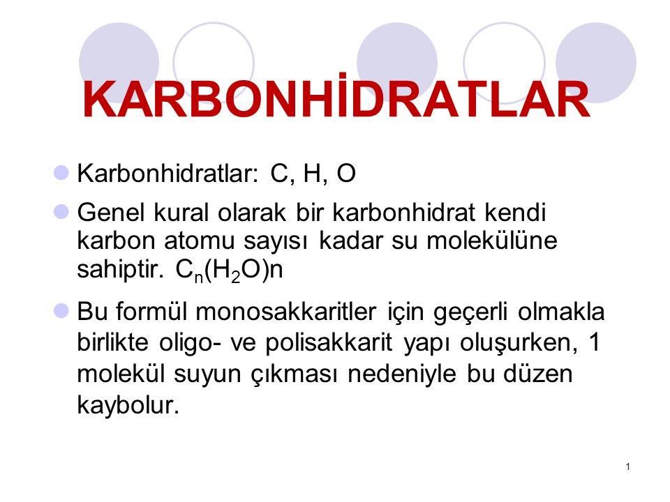 KARBONHİDRATLAR Karbonhidratlar: C, H, O