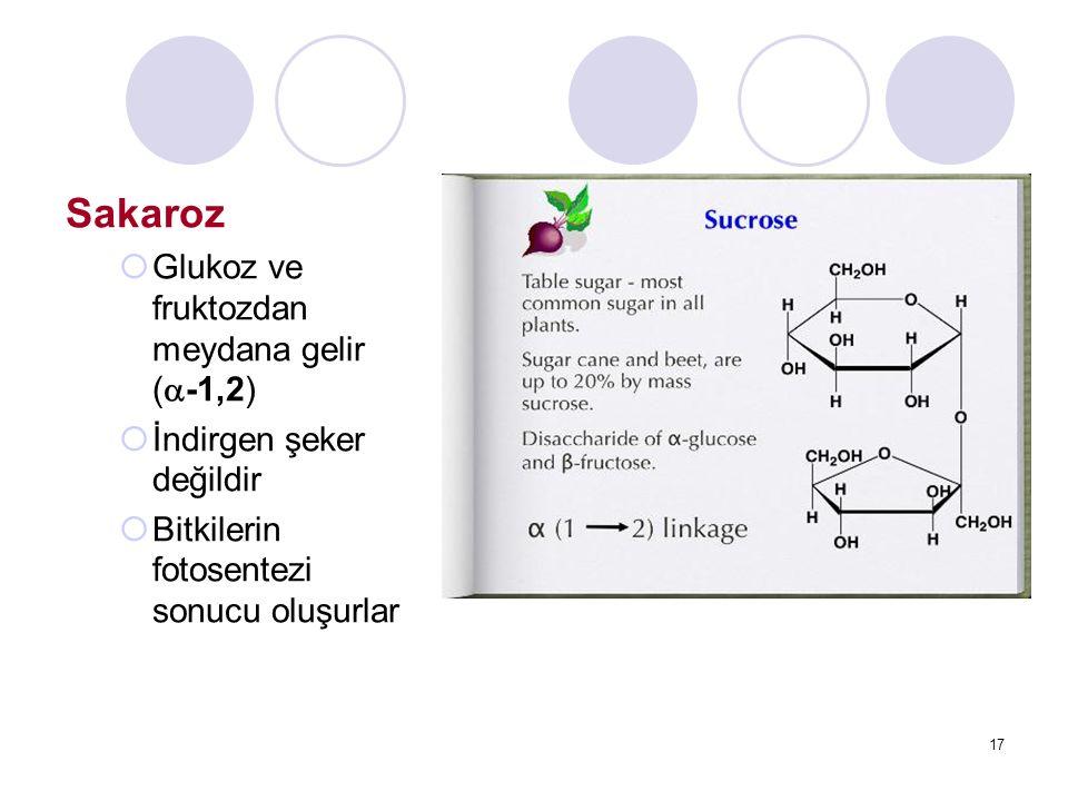 Sakaroz Glukoz ve fruktozdan meydana gelir (-1,2)