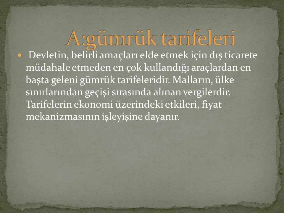 A:gümrük tarifeleri