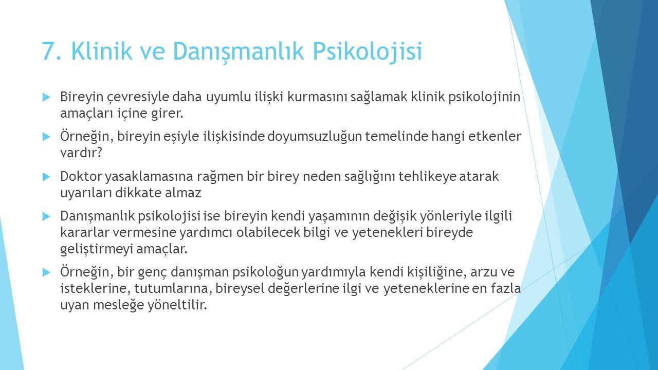 7. Klinik ve Danışmanlık Psikolojisi