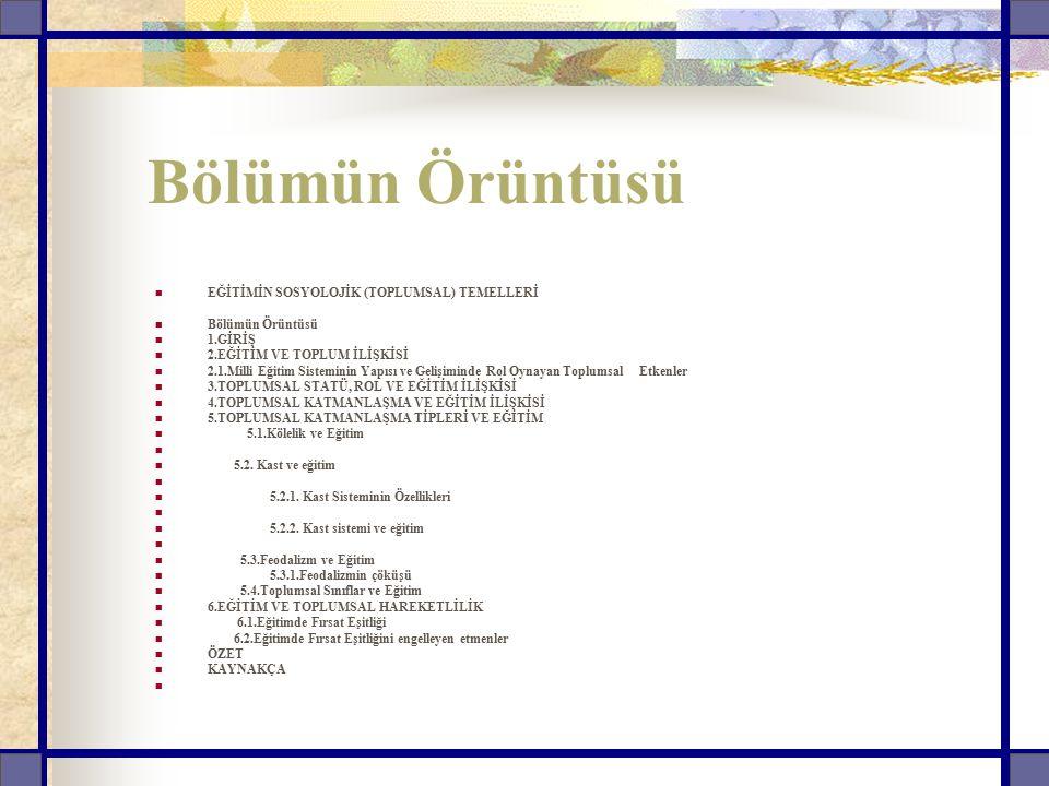 Bölümün Örüntüsü EĞİTİMİN SOSYOLOJİK (TOPLUMSAL) TEMELLERİ