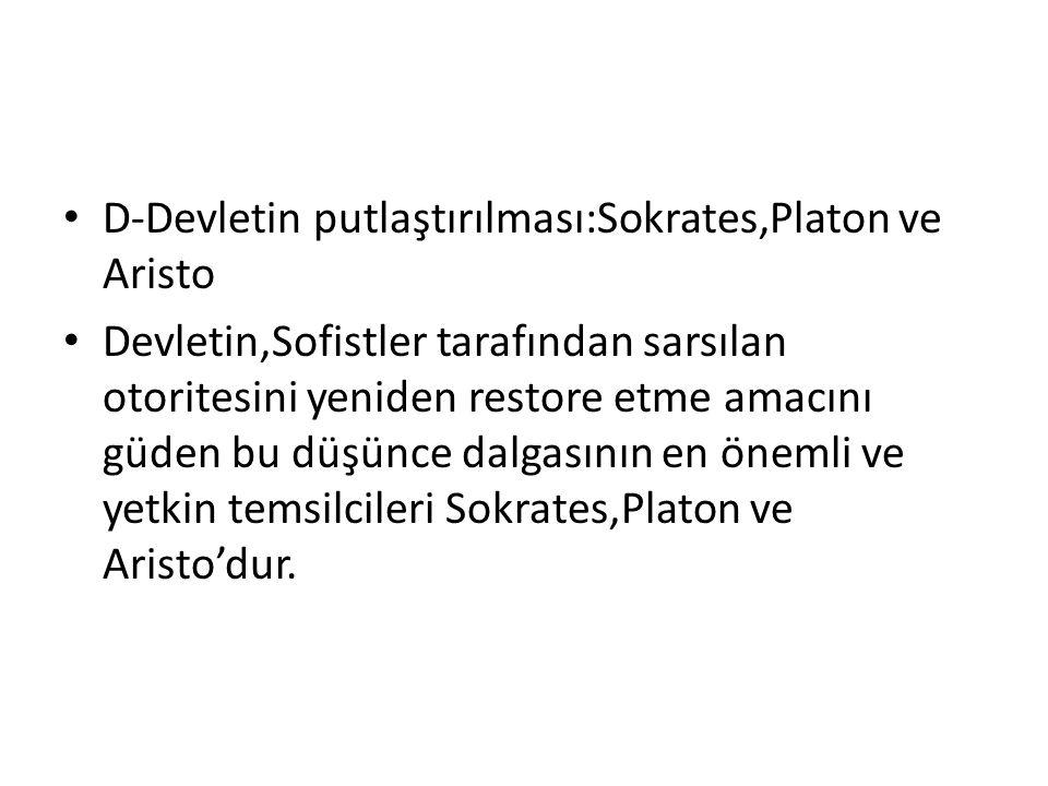 D-Devletin putlaştırılması:Sokrates,Platon ve Aristo